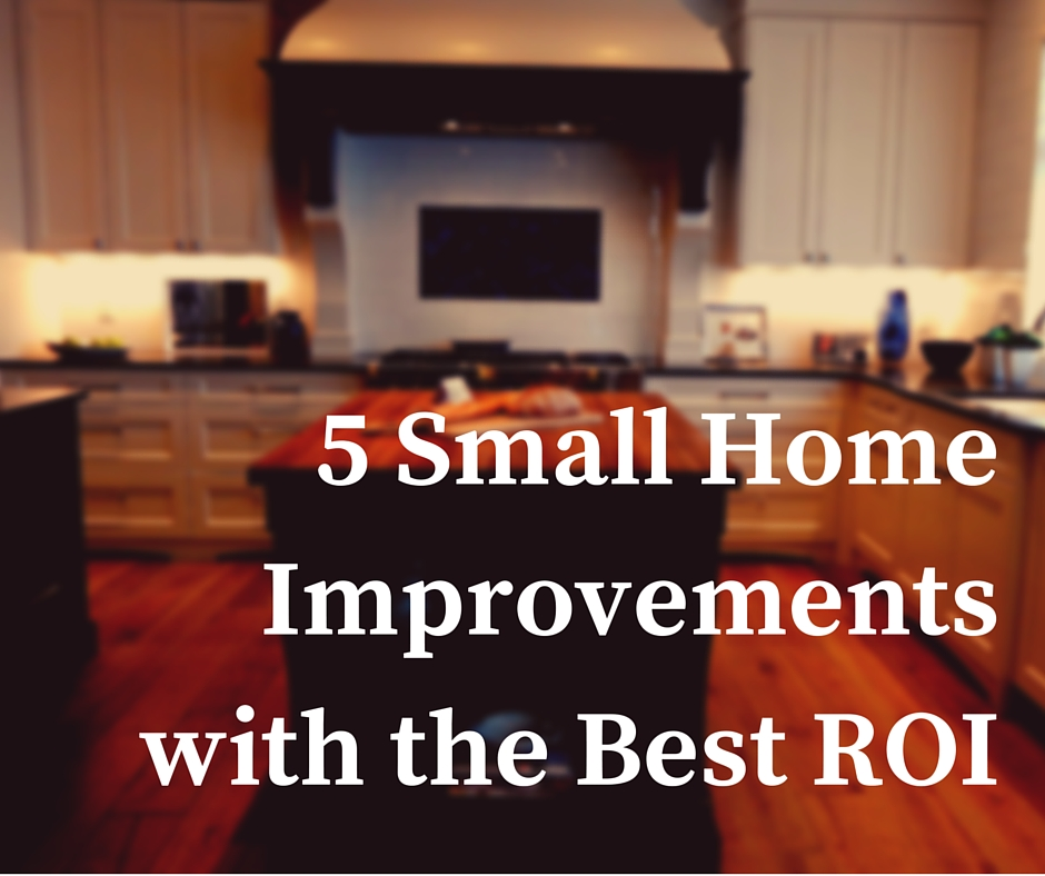 5small home improvements with the best roi 5 Small Home Improvements with the Best ROI