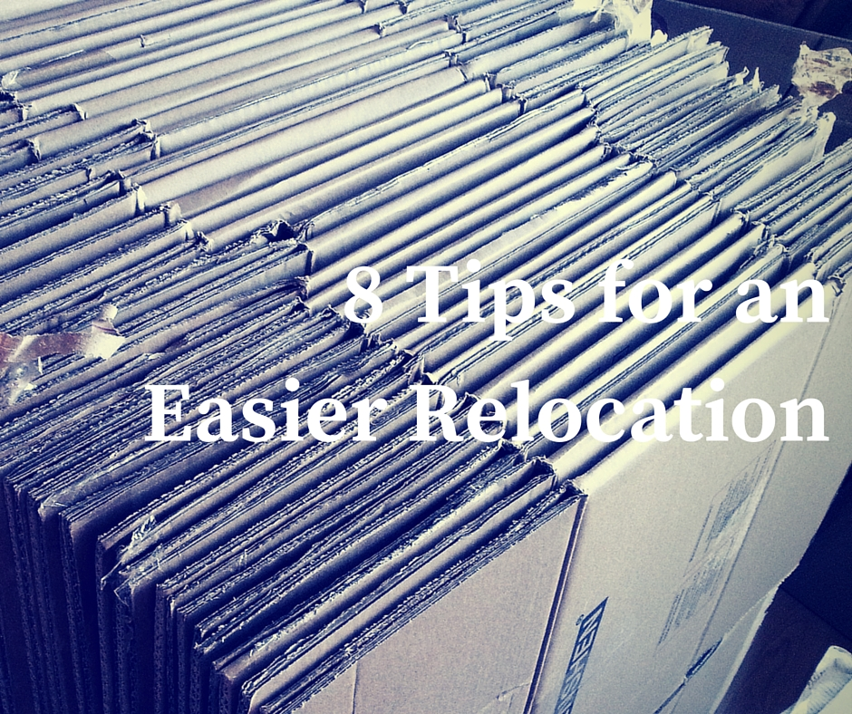 8 tips for an easier relocation 8 Tips for an Easier Relocation