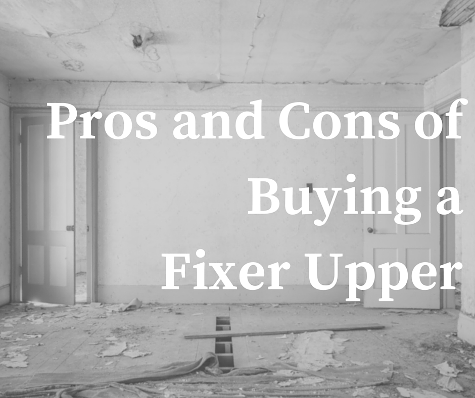 pros and cons of buying a fixer upper Pros and Cons of Buying a Fixer Upper