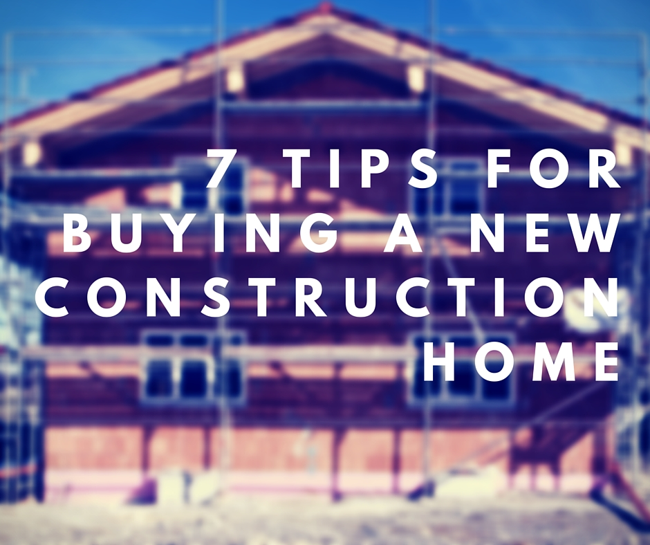 7 tips for buying a new construction home 7 Tips for Buying a New Construction Home